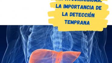 Hepatocarcinoma: la importancia de la detección temprana y el problema de su connotación negativa