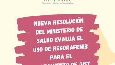 Nueva resolución exenta del Ministerio de Salud incluye la evaluación de Regarofenib para el tratamiento de GIST cubierto por Ley Ricarte Soto